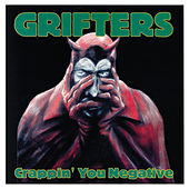 Play & Download Crappin' You Negative by The Grifters | Napster