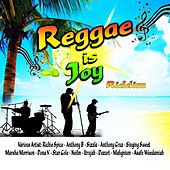 Reggae Is Joy Riddim by Various Artists