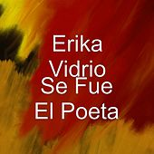 Se Fue el Poeta by Erika Vidrio