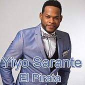 Play & Download El Pirata by Yiyo Sarante | Napster