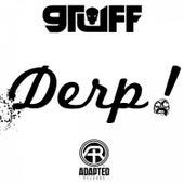 Derp! by Gruff