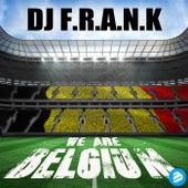 We Are Belgium Clean Radio Edit by DJ Frank
