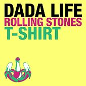 Play & Download Rolling Stones T-Shirt by Dada Life | Napster
