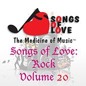 Songs of Love: Rock, Vol. 20 by Various Artists