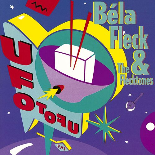 Play & Download UFO Tofu by Bela Fleck | Napster