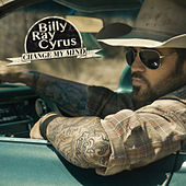 Play & Download Change My Mind by Billy Ray Cyrus | Napster