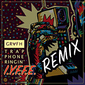 Play & Download Trap Phone Ringin (I.Y.F.F.E Remix) by Grafh | Napster