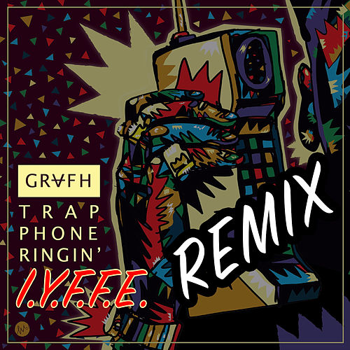 Trap Phone Ringin (I.Y.F.F.E Remix) by Grafh
