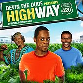 Play & Download Devin the Dude Presents: Highway 420 (Original Motion Picture Soundtrack) by Various Artists | Napster