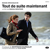 Play & Download Tout de suite maintenant (Bande originale du film) by Bertrand Burgalat | Napster