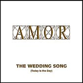 Play & Download The Wedding Song (Today Is the Day) by EL Amor | Napster