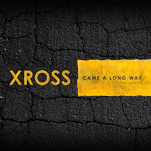 Play & Download Came a Long Way by Xross | Napster
