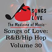 Play & Download Songs of Love: R&B Hip Hop, Vol. 30 by Various Artists | Napster