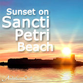 Andalucía Chill - Sunset on Sancti Petri Beach by Various Artists