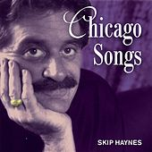 Play & Download Chicago Songs by Skip Haynes | Napster