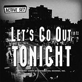 Let's Go Out Tonight by The Active Set