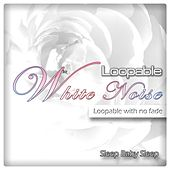 Loopable White Noise with No Fade by Baby Sleep Sleep