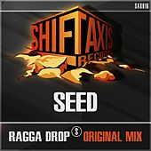 Play & Download Ragga Drop by ///Seed | Napster