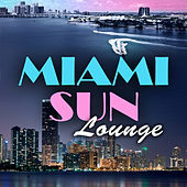 Play & Download Miami Sun Lounge by Various Artists | Napster