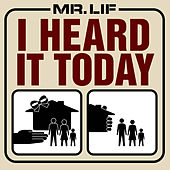 I Heard It Today by Mr. Lif