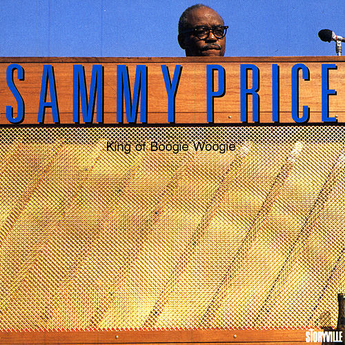 Play & Download King Of Boggie Woogie by Sammy Price | Napster
