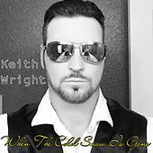 Play & Download When the Cold Snow Is Gone by Keith Wright | Napster