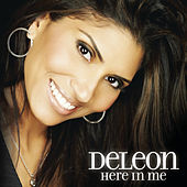 Here In Me by DeLeon
