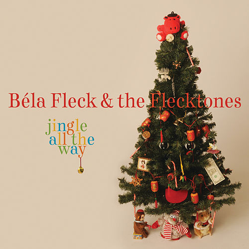 Play & Download Jingle All the Way by Bela Fleck | Napster