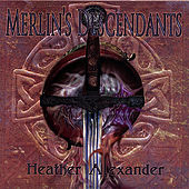 Merlin's Descendants by Heather Alexander