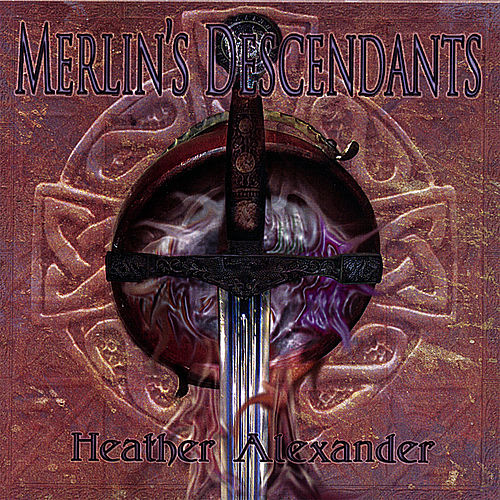 Merlin's Descendants by Heather Alexander