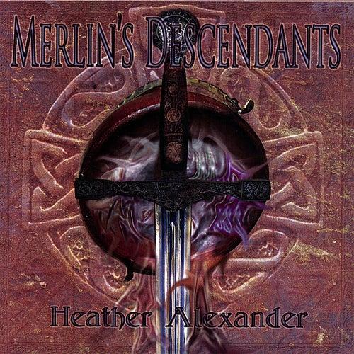 Play & Download Merlin's Descendants by Heather Alexander | Napster
