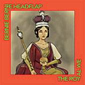 Play & Download The Royal We [2007 Master of 1999 Recording] by Bernie Bernie Headflap | Napster