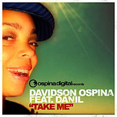 Play & Download Take Me by Davidson Ospina | Napster