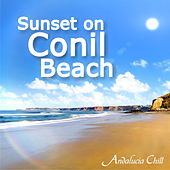 Play & Download Andalucía Chill - Sunset on Conil Beach by Various Artists | Napster