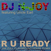 Play & Download R U Ready (Zak Zuul Playground House Remix) by Uncle Earl | Napster
