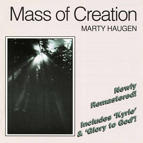 Play & Download Mass of Creation by Marty Haugen | Napster