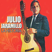 Play & Download La Historia by Julio Jaramillo | Napster