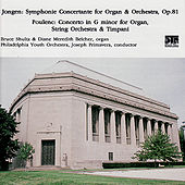 Jongen: Symphonie Concertante, Op. 81 - Poulenc: Concerto in G Minor by Philadelphia Youth Orchestra