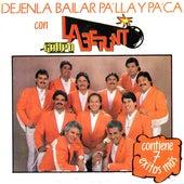 Play & Download Dejenla Bailar Pa´lla y Pa´ca Con