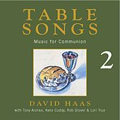 Play & Download Table Songs 2: Music for Communion by David Haas | Napster