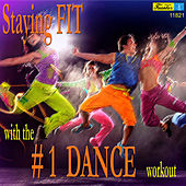 Play & Download Staying Fit with the #1 Dance Workout by Various Artists | Napster