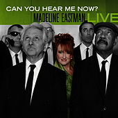 Can You Hear Me Now? Madeline Eastman LIVE by Madeline Eastman