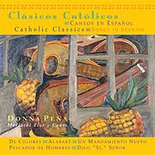 Play & Download Catholic Classics: Songs in Spanish by Donna Pena | Napster