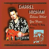 Play & Download Believe What You Hear: A Tribute to Ricky Nelson by Darrel Higham | Napster
