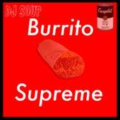 Burrito Supreme by DJ Soup