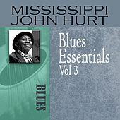 Blues Essentials, Vol. 3 by Mississippi John Hurt