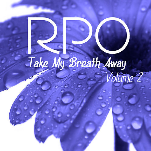 Play & Download Rpo - Take My Breath Away - Vol 2 by Royal Philharmonic Orchestra | Napster