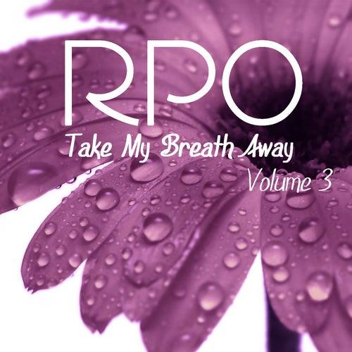 Rpo - Take My Breath Away - Vol 3 by Royal Philharmonic Orchestra