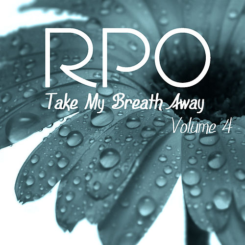 Play & Download Rpo - Take My Breath Away - Vol 4 by Royal Philharmonic Orchestra | Napster