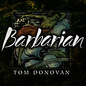 Play & Download Barbarian by Tom Donovan | Napster